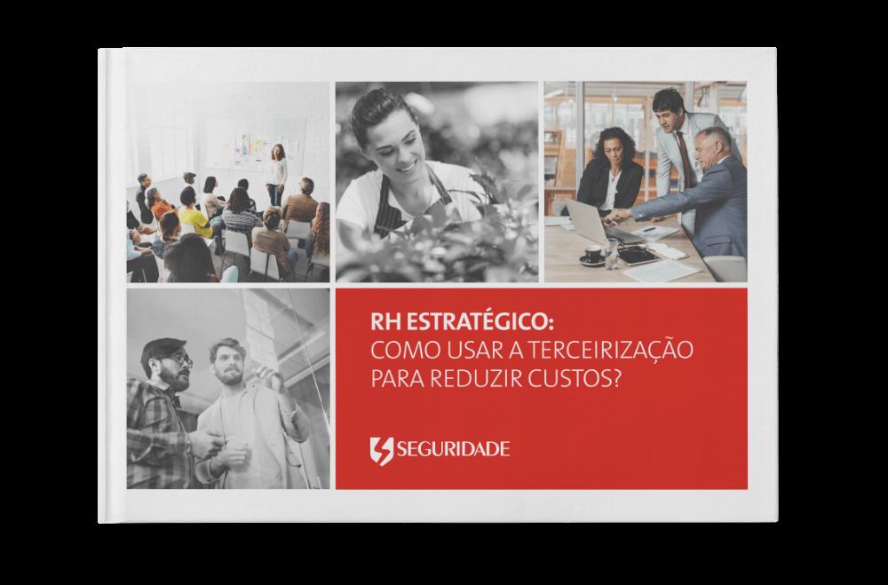 LP_Seguridade_RH estratégico como usar a terceirização para reduzir custos